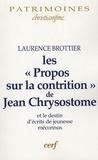 """Laurence Brottier - Les """"Propos sur la contrition"""" de Jean Chrysostome - Le destin d'écrits de jeunesse méconnus."""