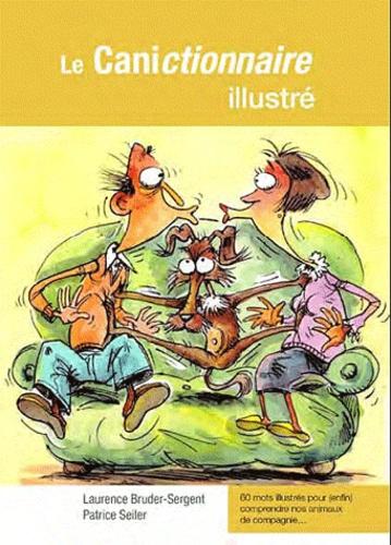 Laurence Bruder-Sergent - Le Canictionnaire illustré.