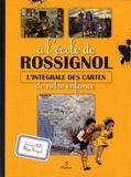 Laurence Bulle et Philippe Rossignol - A l'école de Rossignol - L'intégrale des cartes de notre enfance.