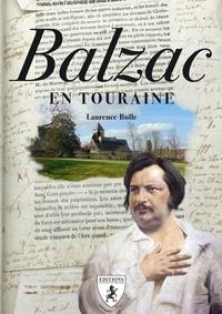 Laurence Bulle - Balzac en Touraine.