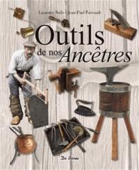 Laurence Bulle et Jean-Paul Paireault - Outils de nos Ancêtres.