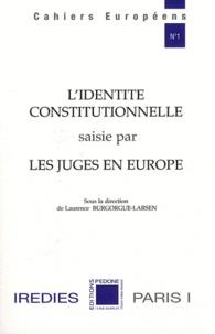 Laurence Burgorgue-Larsen - L'identité constitutionnelle saisie par les juges en Europe.