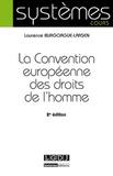 Laurence Burgorgue-Larsen - La Convention européenne des droits de l'homme.