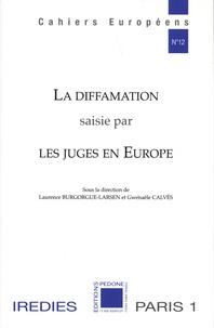 Laurence Burgorgue-Larsen et Gwénaële Calvès - La diffamation saisie par les juges en Europe.