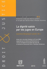 Laurence Burgorgue-Larsen - La dignité saisie par les juges en Europe.