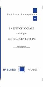 Laurence Burgorgue-Larsen - La justice sociale saisie par les juges en Europe.