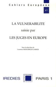 Laurence Burgorgue-Larsen - La vulnérabilité saisie par les juges en Europe.