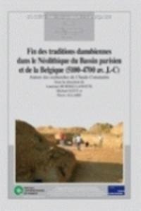 Laurence Burnez-Lanotte et Michael Ilett - Fin des traditions danubiennes dans le Néolithiquedu Bassin parisien et de la Belgique (5100-4700 av. J-C) - Autour des recherches de Claude Constantin.