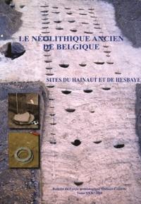 Laurence Burnez-Lanotte et Claude Constantin - Le Néolithique ancien de Belgique - Sites du Hainaut et de Hesbaye.