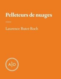 Laurence Butet-Roch - Pelleteurs de nuages.