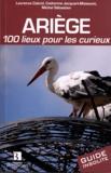 Laurence Cabrol et Catherine Jacquart-Maissant - Ariège - 100 lieux pour les curieux.