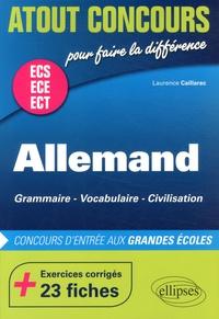 Laurence Caillarec - Allemand ECS ECE ECT - Grammaire, vocabulaire, civilisation.