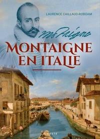 Laurence Caillaud-Roboam - Montaigne en Italie.
