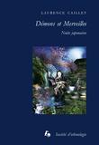 Laurence Caillet - Démons et merveilles - Nuits japonaises.