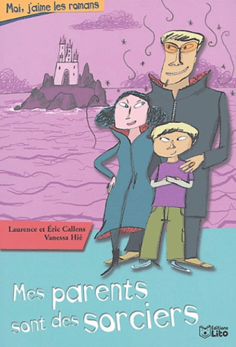 Laurence Callens et Eric Callens - Mes parents sont des sorciers.