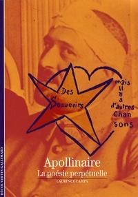 Laurence Campa - Apollinaire - La poésie perpétuelle.
