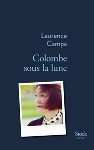 Laurence Campa - Colombe sous la lune.