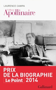Laurence Campa - Guillaume Apollinaire.