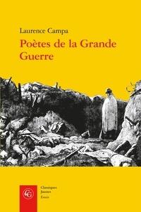 Laurence Campa - Poètes de la Grande Guerre - Expérience combattante et activité poétique.