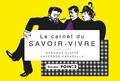 Laurence Caracalla et  Baronne Staffe - Le carnet du savoir-vivre.