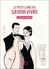 Laurence Caracalla - Le petit livre du savoir-vivre.