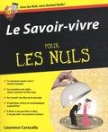 Laurence Caracalla - Le Savoir-vivre pour les nuls.