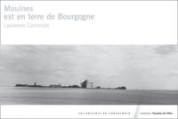 Laurence Carminati - Maulnes est en terre de Bourgogne.