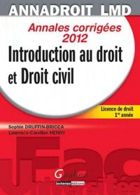 Laurence-Caroline Henry et Sophie Druffin-Bricca - Introduction au droit et droit civil - Annales corrigées.