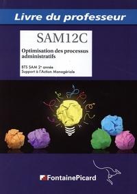 Optimisation des processus administratifs BTS SAM 2e année- Livre du professeur - Laurence Casasola |