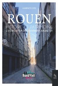Laurence Catel - Rouen - Histoire et Patrimoine - 15 circuits à découvrir en baskets !.