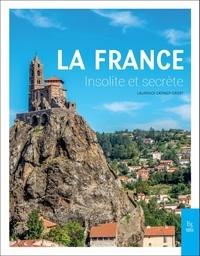 Laurence Catinot-Crost - La France insolite et secrète.