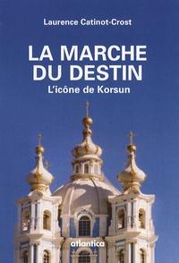 Laurence Catinot-Crost - La marche du destin - L'icône de Korsun.