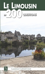 Laurence Catinot-Crost - Le Limousin en 200 questions.