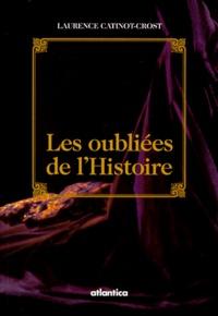 Laurence Catinot-Crost - Les oubliées de l'histoire.