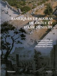 Laurence Cavalier et Raymond Descat - Basiliques et agoras de Grèce et d'Asie Mineure.