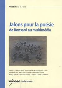 Laurence Chabanon et Jean Clément - Jalons pour la poésie de Ronsard au multimédia.