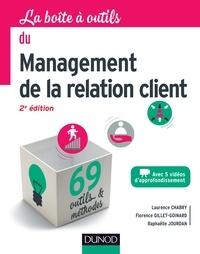 Laurence Chabry et Florence Gillet-Goinard - La boîte à outils du management de la relation client - 2e éd..