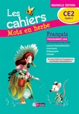 Laurence Chafaa - Français CE2 Les cahiers Mots en herbe.