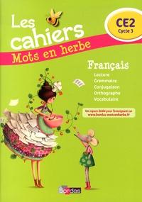 Laurence Chafaa - Français CE2 Mots en herbe - Les cahiers.