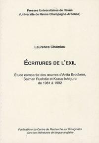 Laurence Chamlou - Ecritures de l'exil - Etude comparée des oeuvres d'Anita Brookner, Salman Rushdie et Kazuo Ishiguro de 1981 à 1992.