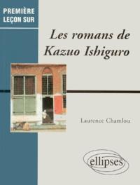 Laurence Chamlou - Les romans de Kazuo Ishiguro.