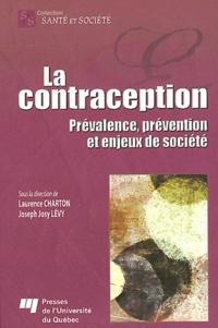 Laurence Charton et Joseph Josy Lévy - La contraception - Prévalence, prévention et enjeux de société.