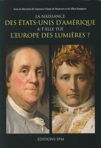 Laurence Chatel de Brancion et Ellen Hampton - La naissance des Etats-Unis d'Amérique a-t-elle tué l'Europe des Lumières ?.