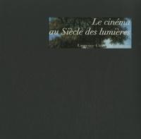Laurence Chatel de Brancion - Le cinéma au Siècle des Lumières.