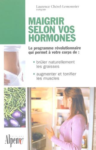 Laurence Chérel-Lemonnier - Maigrir selon vos hormones.