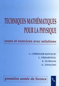Laurence Cherigier-Kovacic et L Deharveng - Techniques mathématiques pour la physique 1e année de licence - Cours et exercices avec solutions.