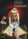 Laurence Chesneau-Dupin et Anne-Lise Quesnel - Les cent plus belles images du cognac.
