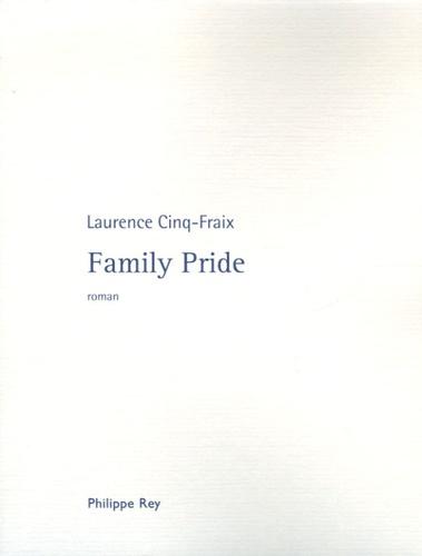 Laurence Cinq-Fraix - Family Pride.