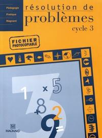 Laurence Clamens et Claire Gauthereau - Résolution de problèmes cycle 3 - Fichier photocopiable.