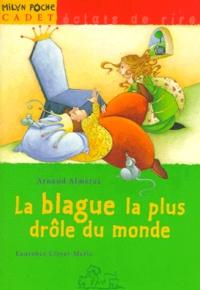 Laurence Cleyet-Merle et Arnaud Alméras - La blague la plus drôle du monde.